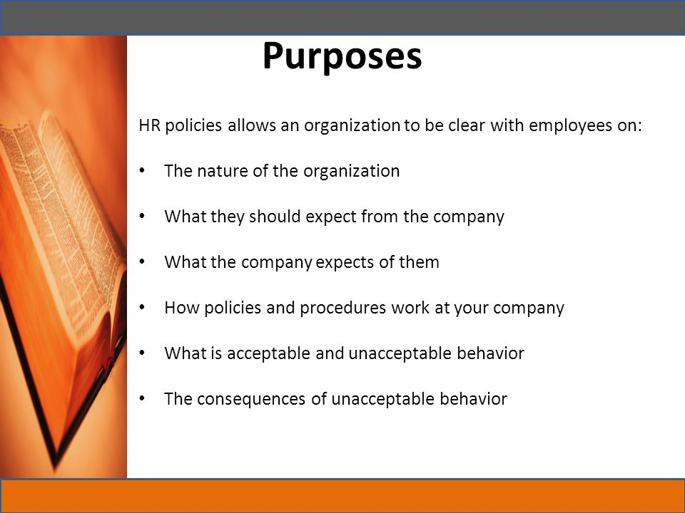 Purposes HR policies allows an organization to be clear with employees on: The nature of the organization.