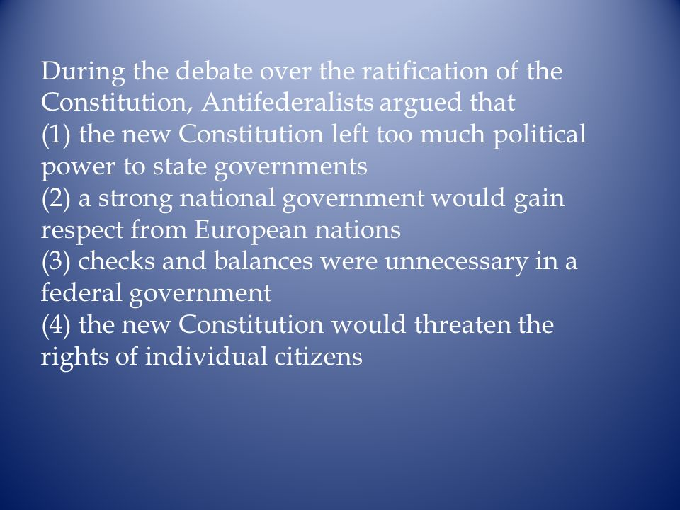 During the debate over the ratification of the