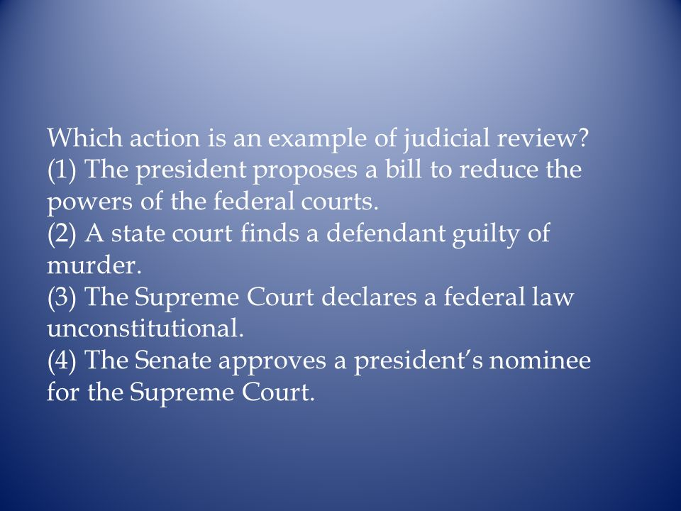 Which action is an example of judicial review