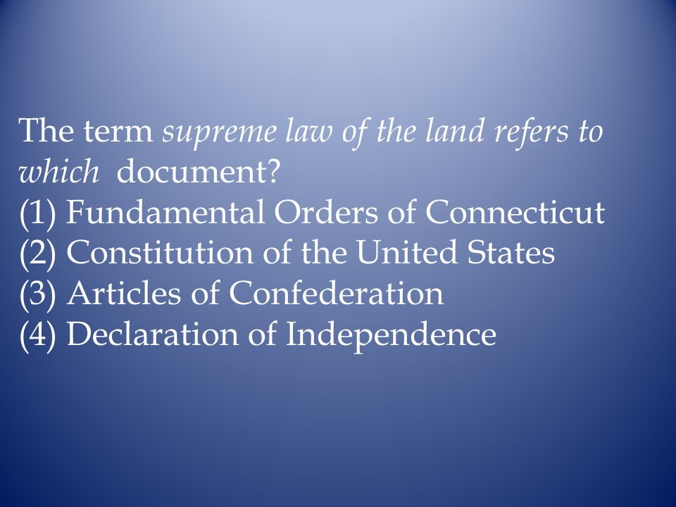The term supreme law of the land refers to which document