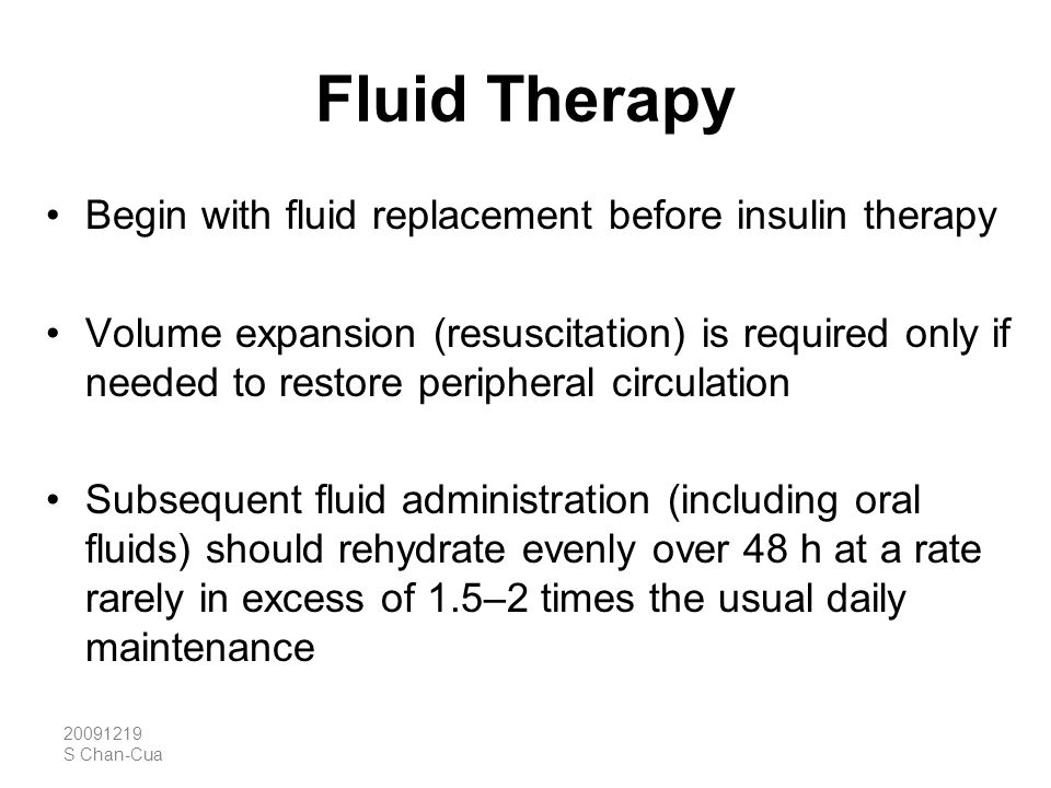 Fluid Therapy Begin with fluid replacement before insulin therapy
