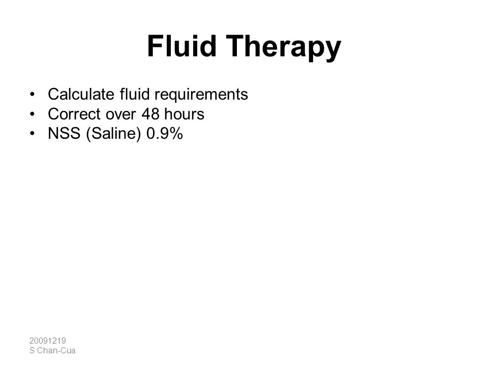 Fluid Therapy Calculate fluid requirements Correct over 48 hours