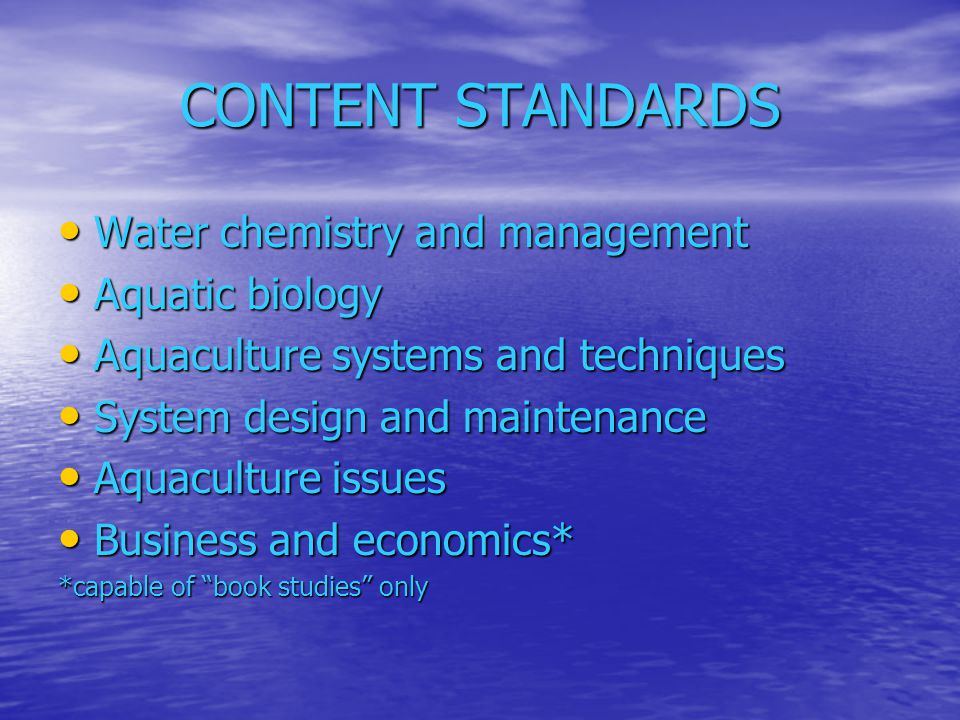 CONTENT STANDARDS Water chemistry and management Aquatic biology