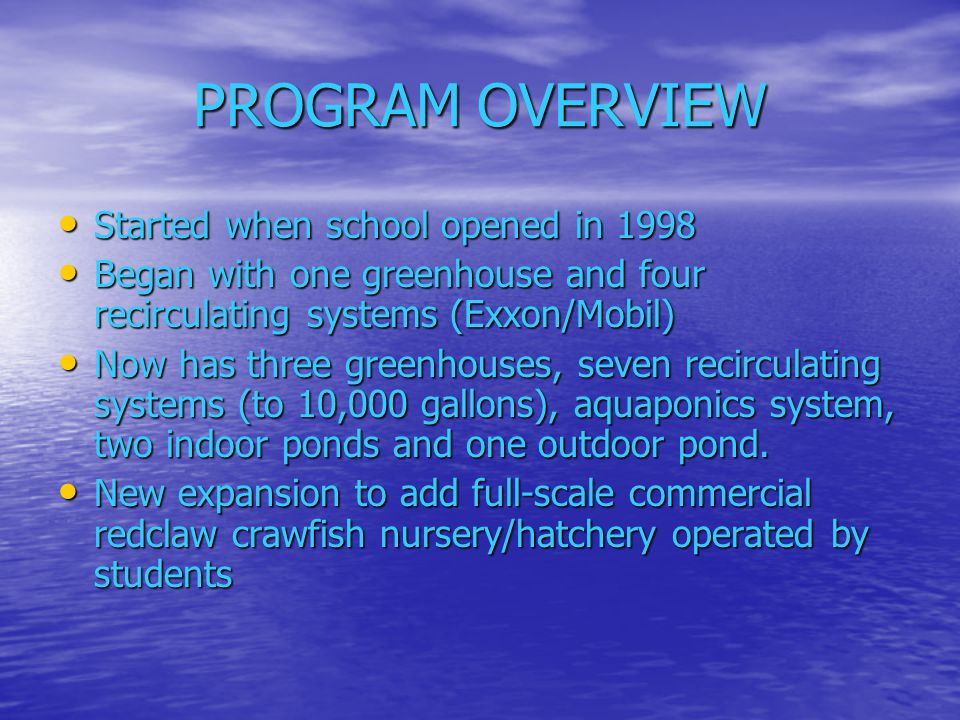PROGRAM OVERVIEW Started when school opened in 1998