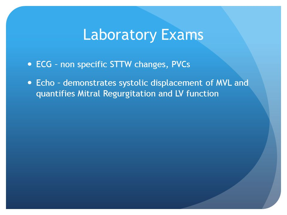 Laboratory Exams ECG – non specific STTW changes, PVCs