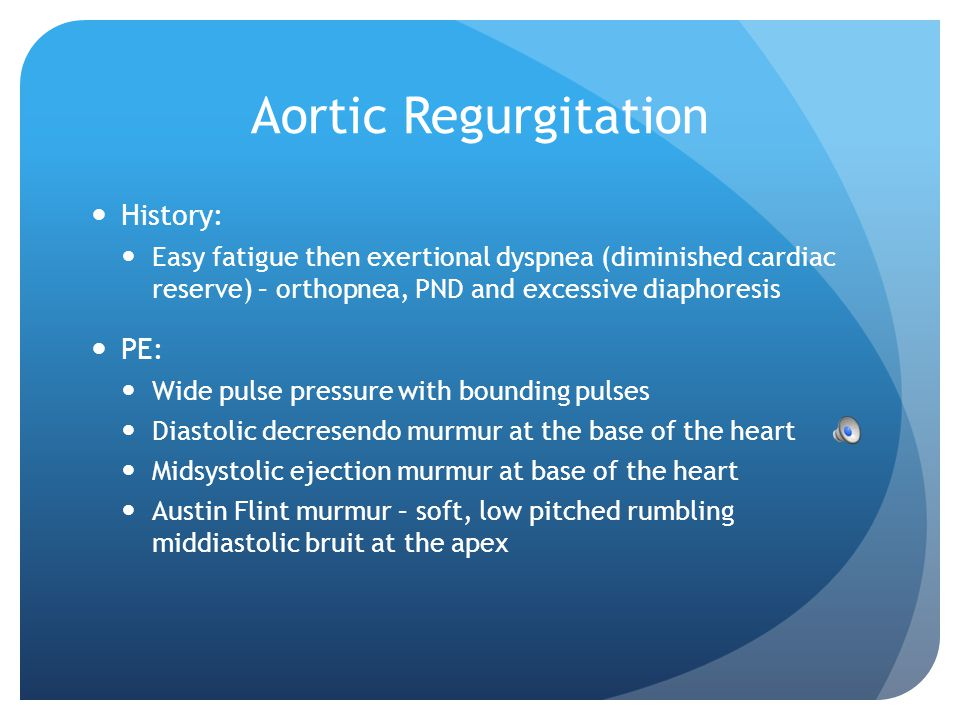 Aortic Regurgitation History: PE: