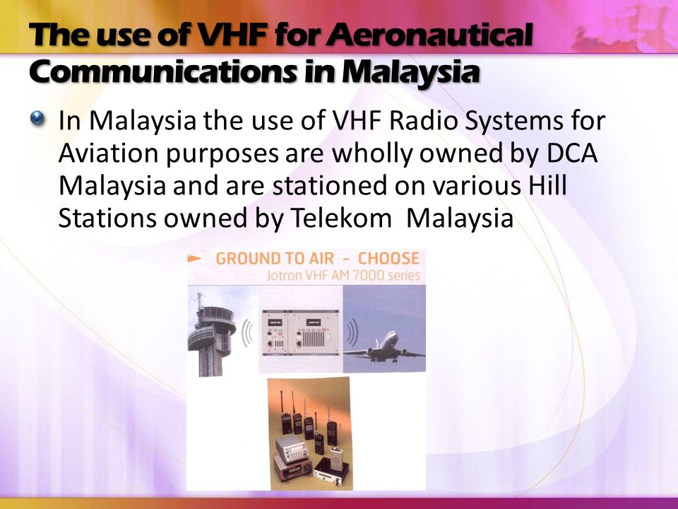 The use of VHF for Aeronautical Communications in Malaysia
