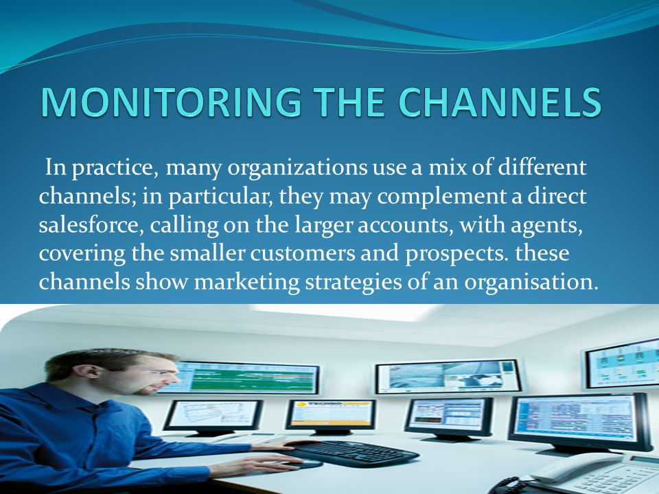 MONITORING THE CHANNELS