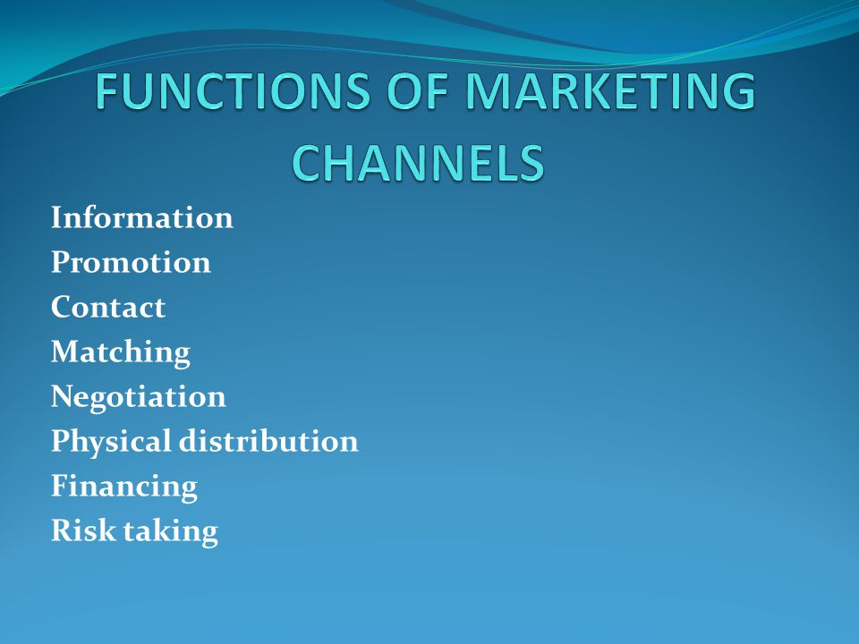 FUNCTIONS OF MARKETING CHANNELS
