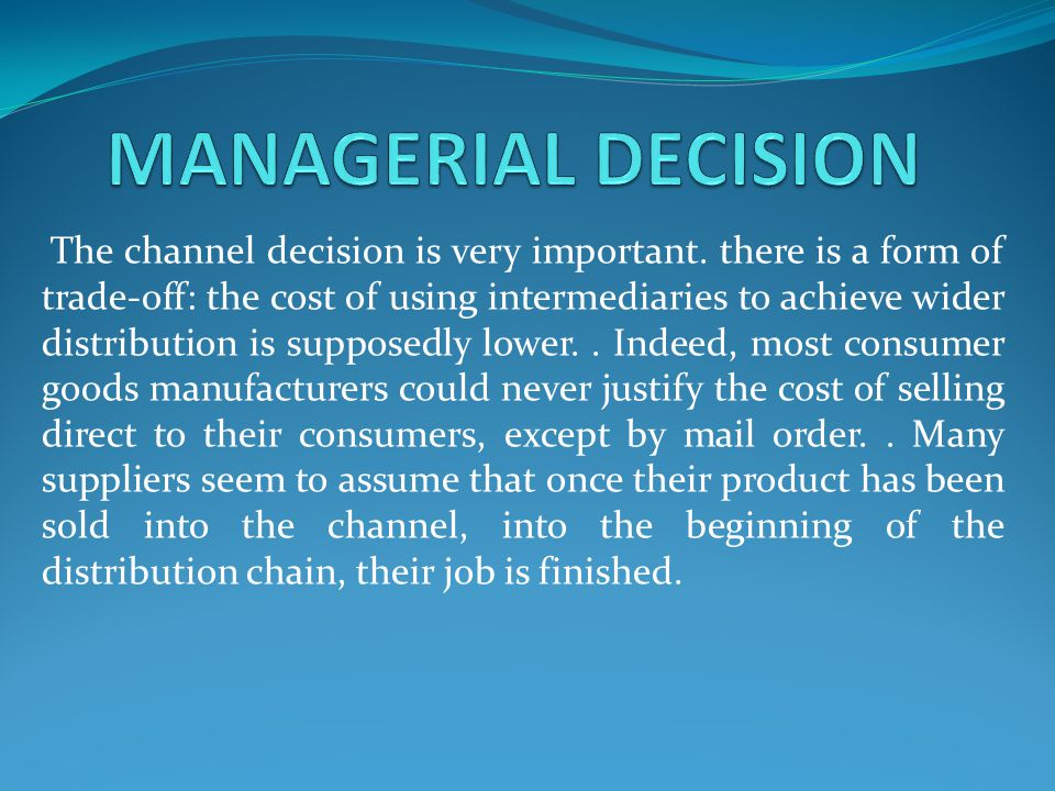 MANAGERIAL DECISION