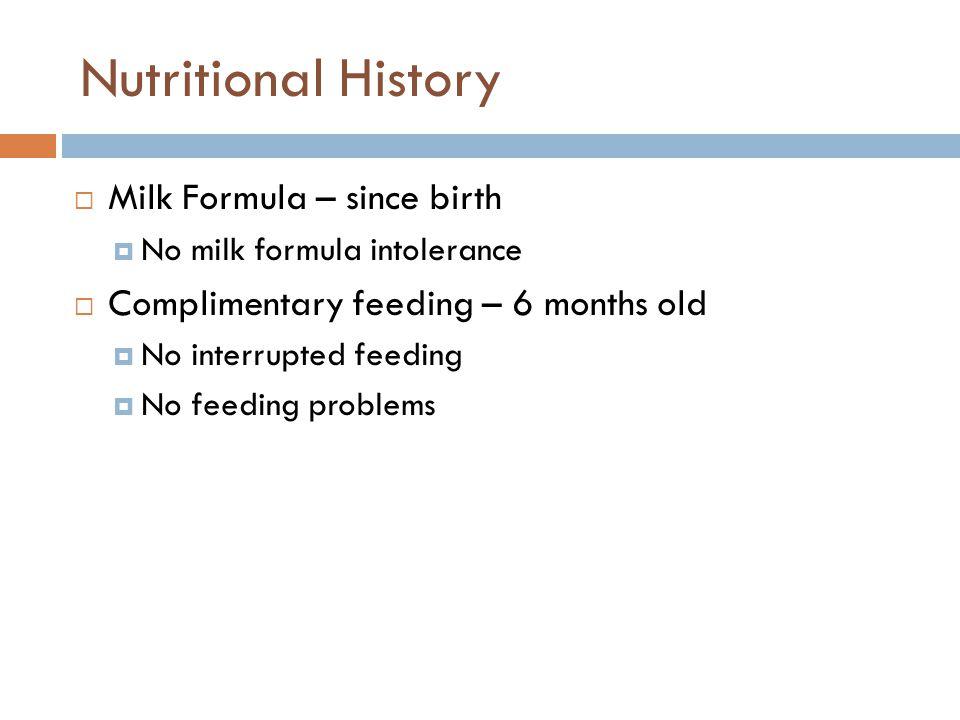 Nutritional History Milk Formula – since birth