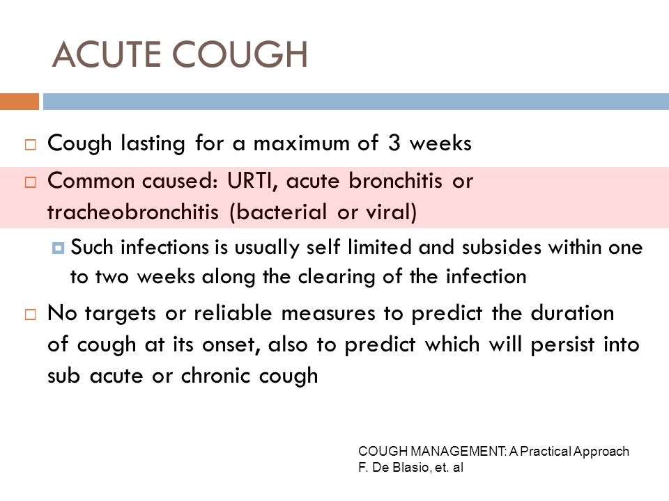ACUTE COUGH Cough lasting for a maximum of 3 weeks