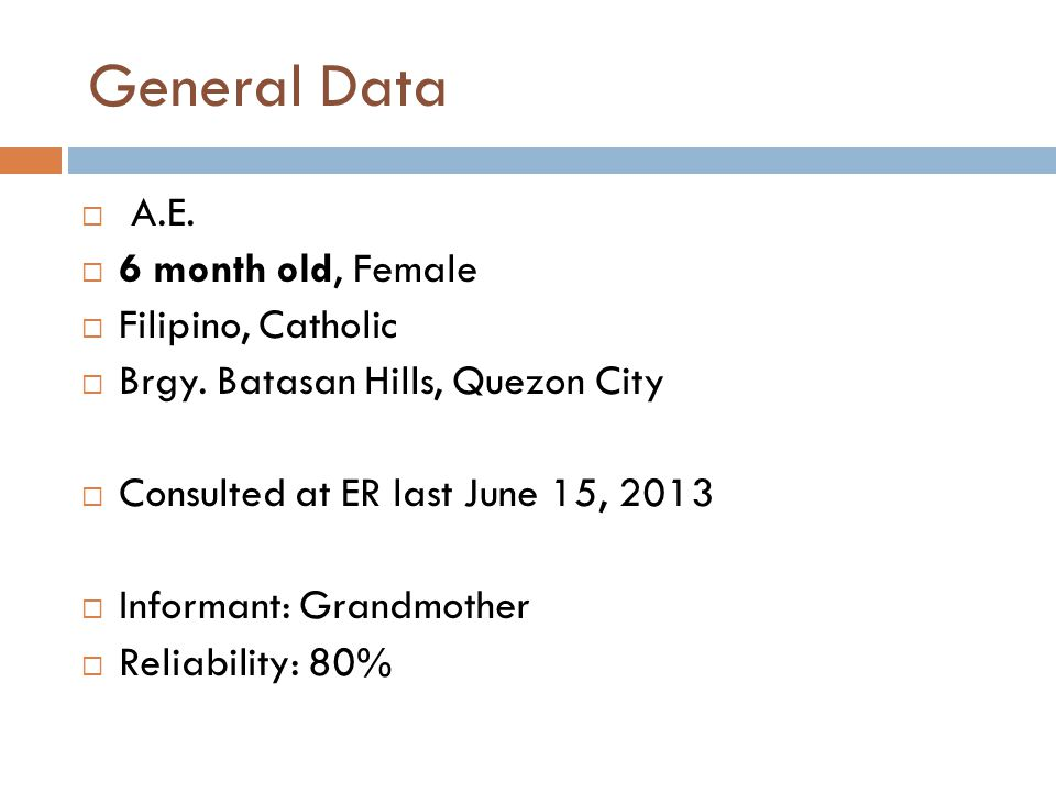 General Data A.E. 6 month old, Female Filipino, Catholic