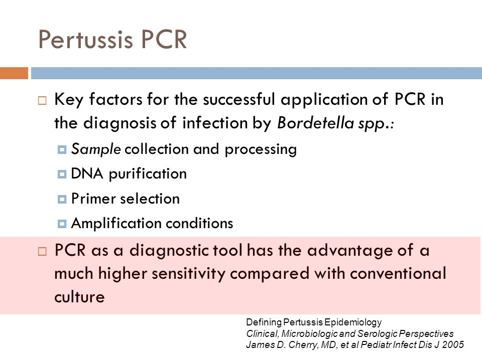 Pertussis PCR Key factors for the successful application of PCR in the diagnosis of infection by Bordetella spp.: