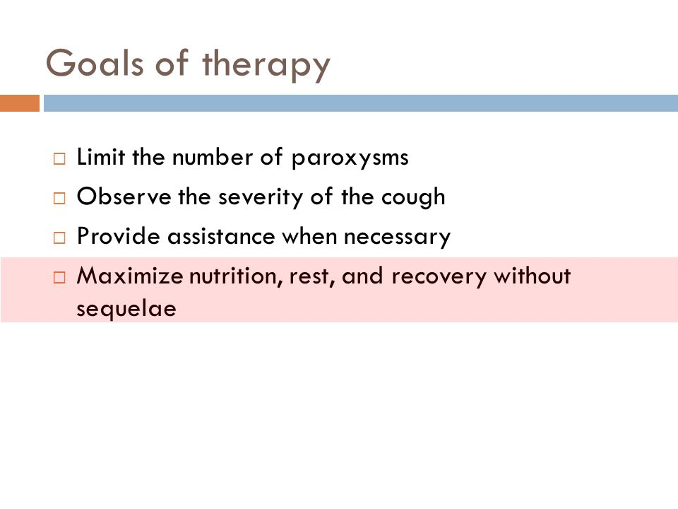 Goals of therapy Limit the number of paroxysms