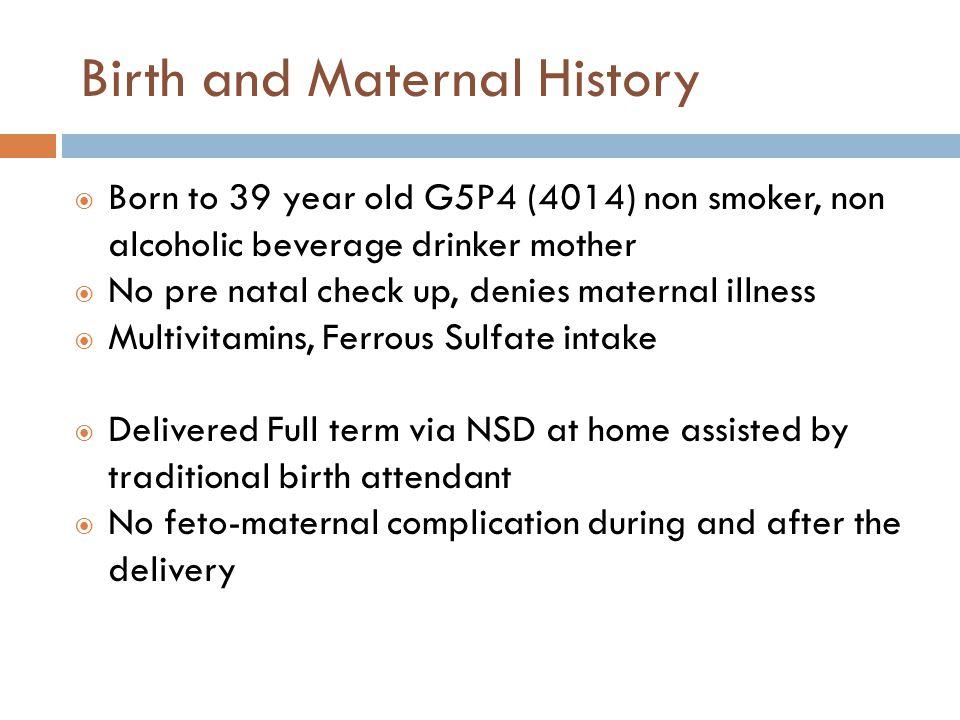 Birth and Maternal History