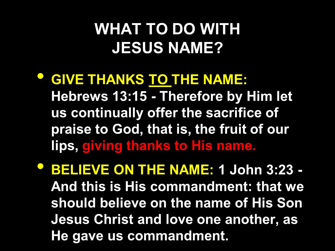 WHAT TO DO WITH JESUS NAME
