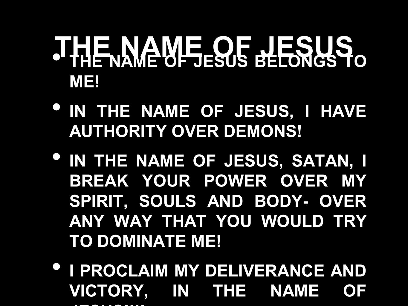THE NAME OF JESUS THE NAME OF JESUS BELONGS TO ME!