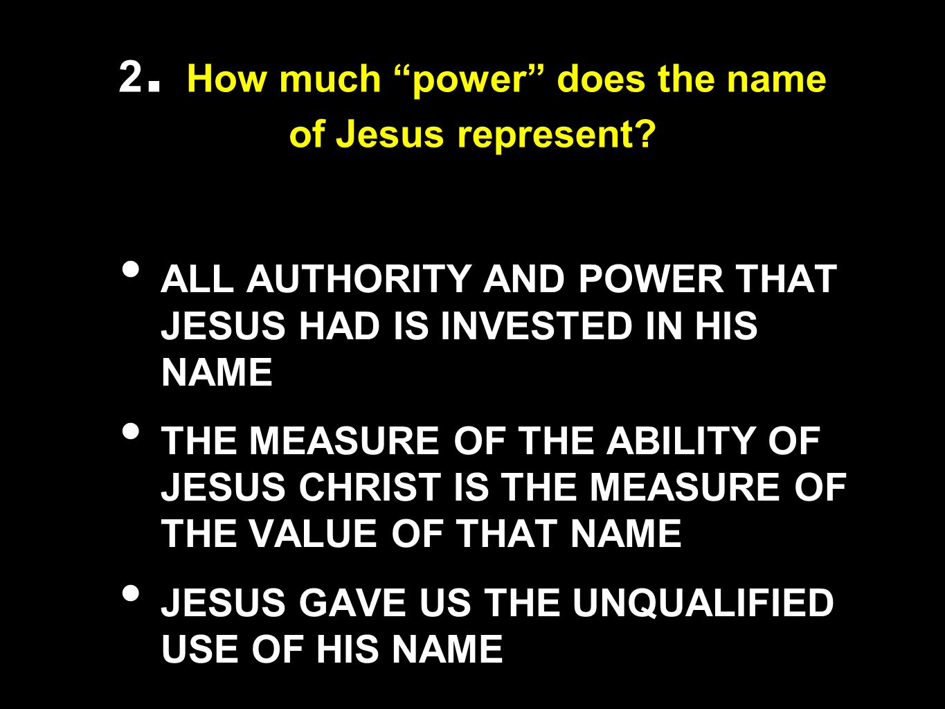 2. How much power does the name of Jesus represent