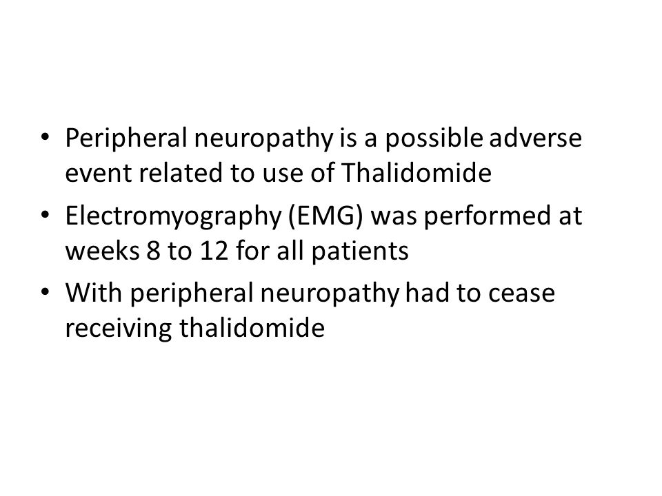 Peripheral neuropathy is a possible adverse event related to use of Thalidomide