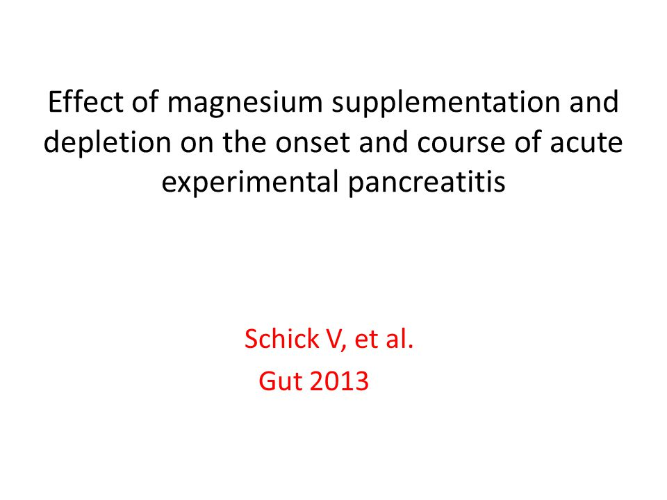 Effect of magnesium supplementation and depletion on the onset and course of acute experimental pancreatitis