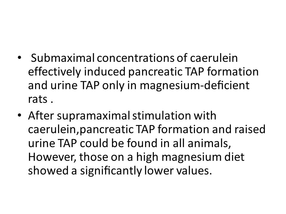 Submaximal concentrations of caerulein effectively induced pancreatic TAP formation and urine TAP only in magnesium-deficient rats .