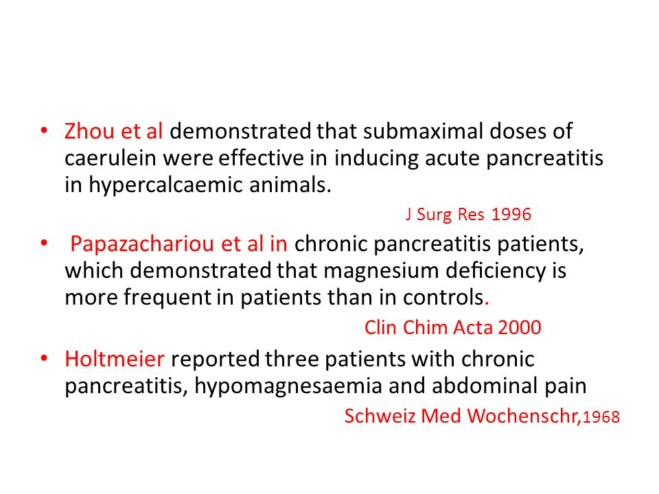 Zhou et al demonstrated that submaximal doses of caerulein were effective in inducing acute pancreatitis in hypercalcaemic animals.