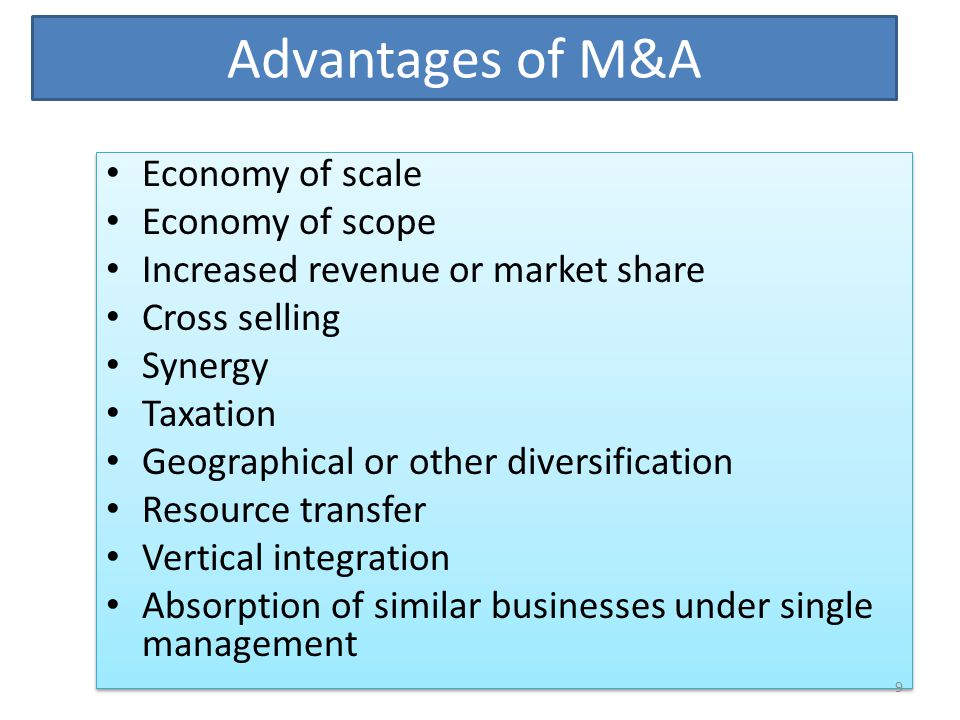 Advantages of M&A Economy of scale Economy of scope