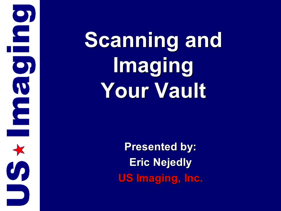 Scanning and Imaging Your Vault
