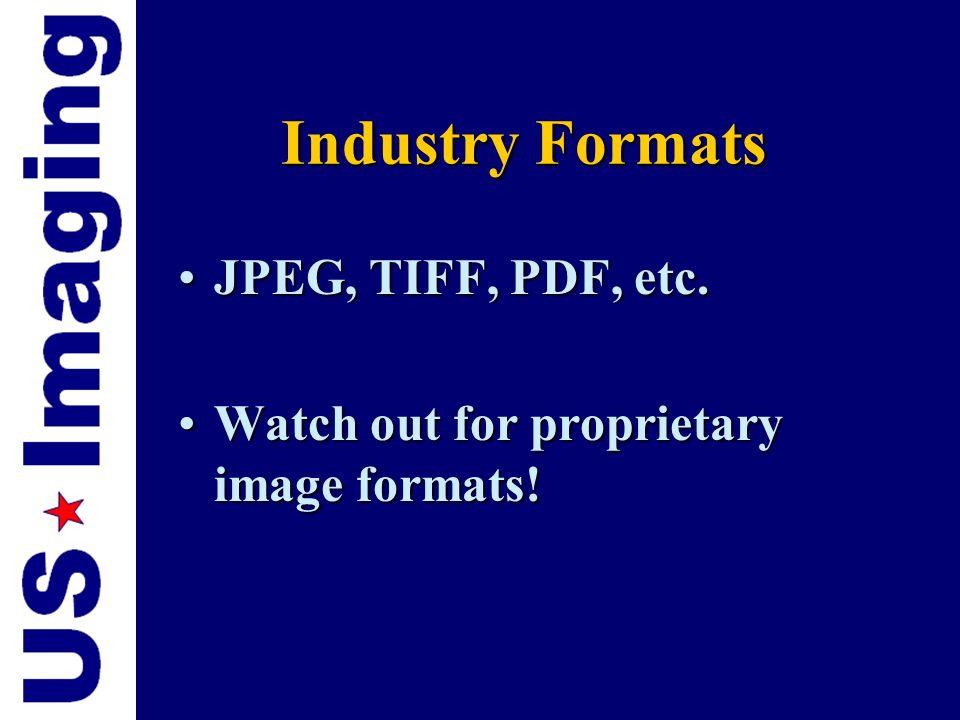 Industry Formats JPEG, TIFF, PDF, etc.