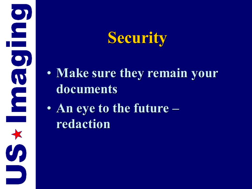 Security Make sure they remain your documents