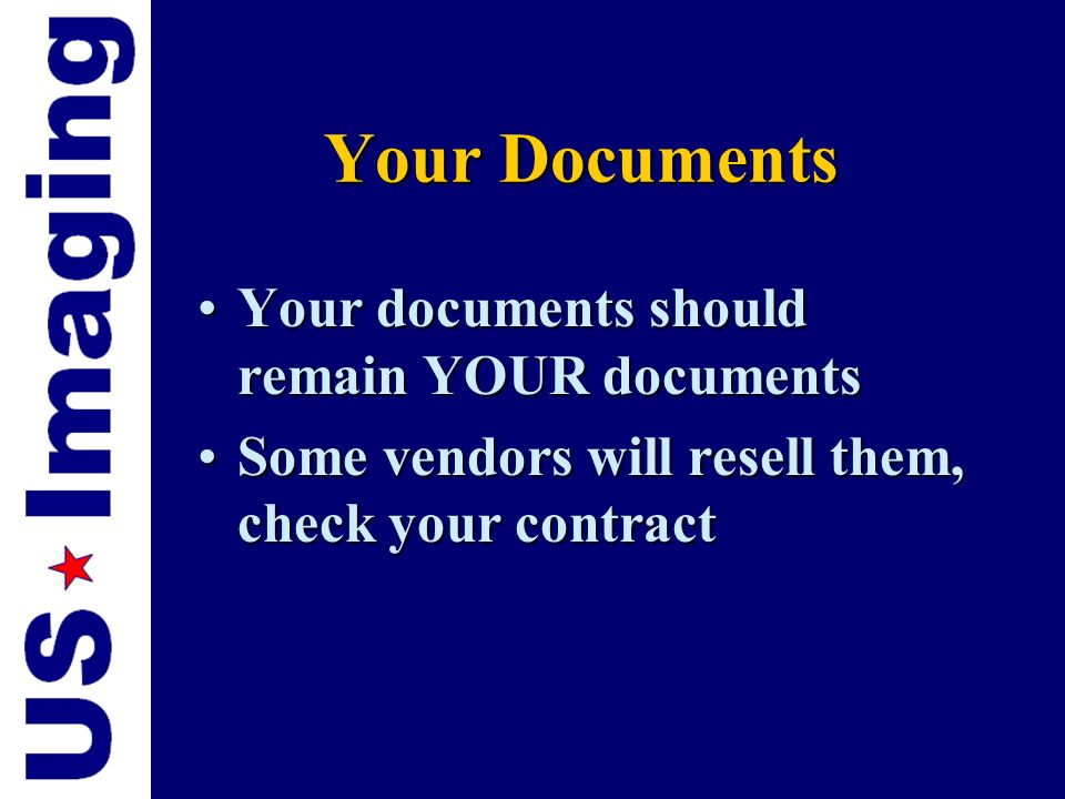 Your Documents Your documents should remain YOUR documents