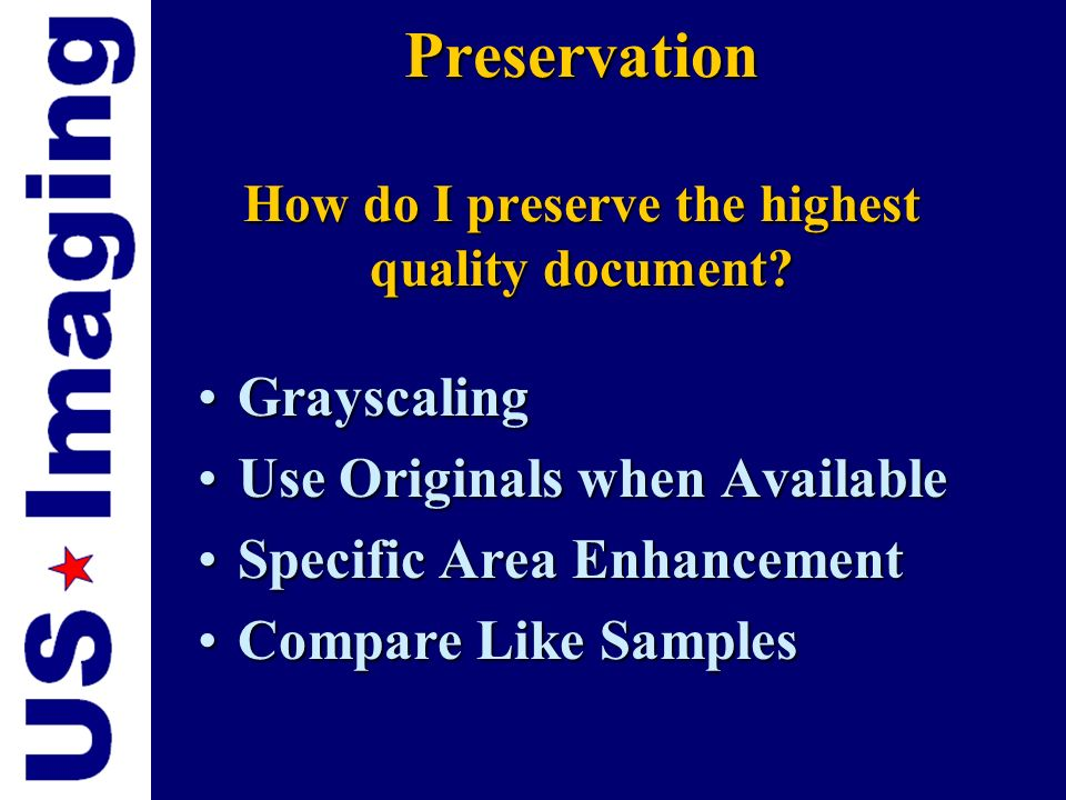 Preservation How do I preserve the highest quality document