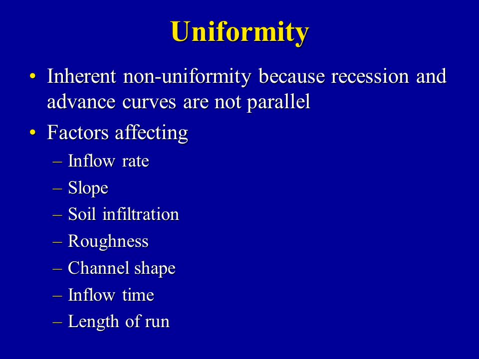 Uniformity Inherent non-uniformity because recession and advance curves are not parallel. Factors affecting.