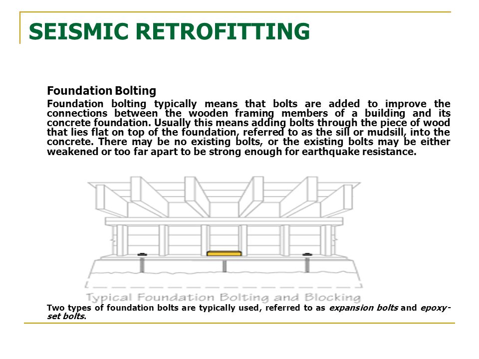 SEISMIC RETROFITTING Foundation Bolting
