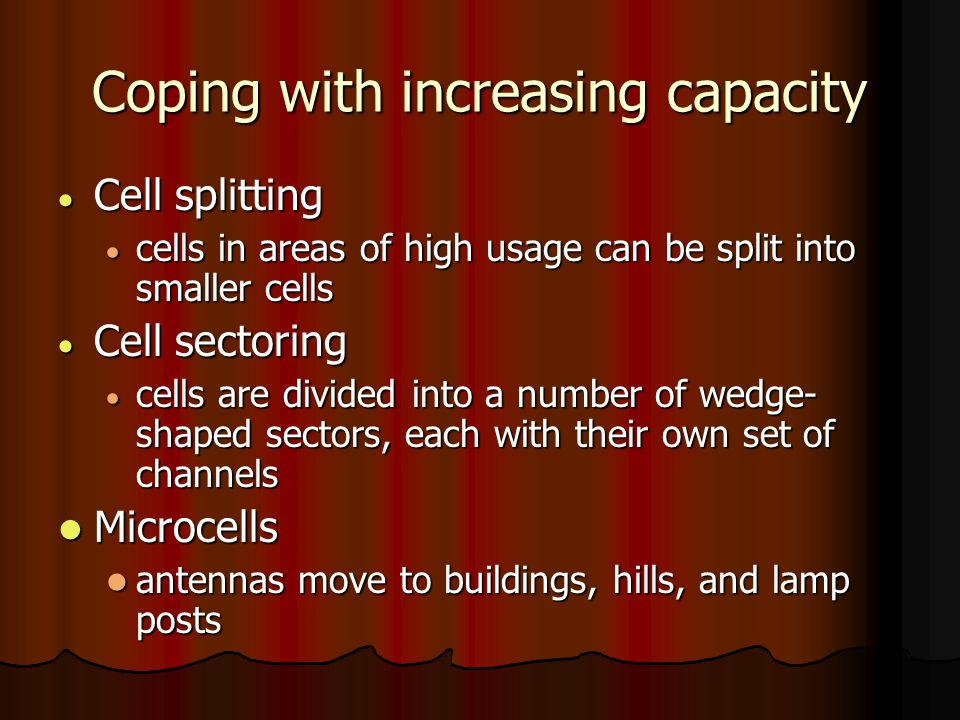 Coping with increasing capacity