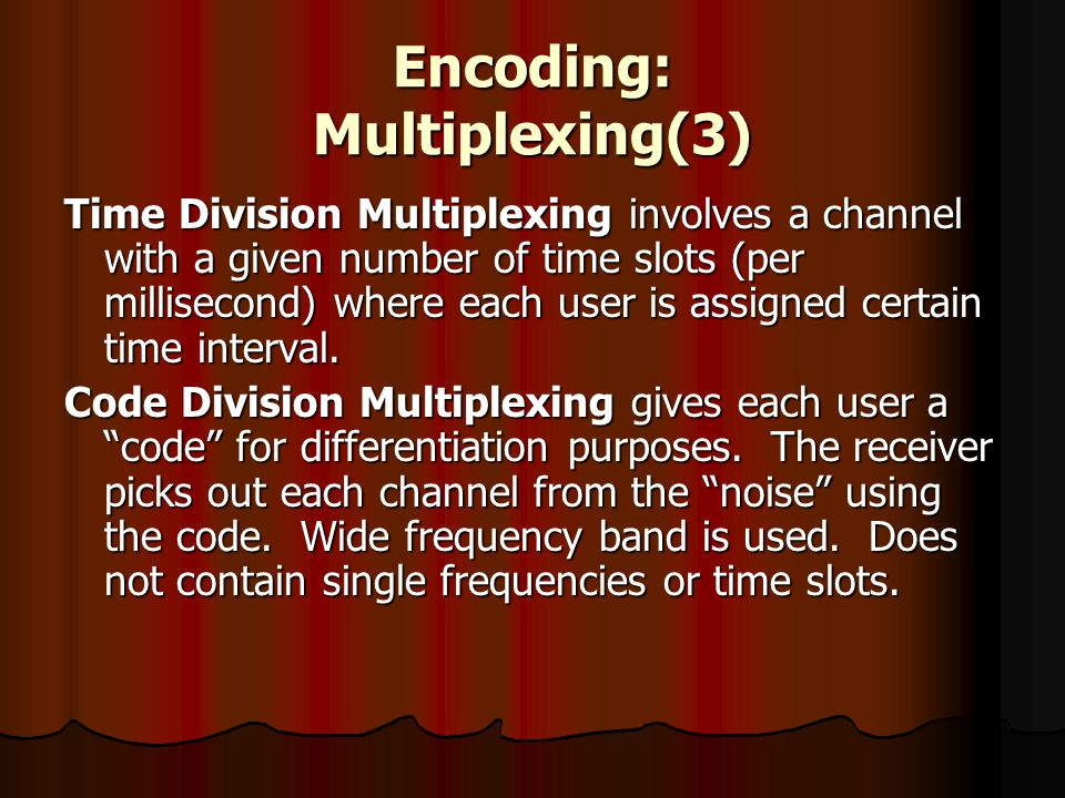 Encoding: Multiplexing(3)