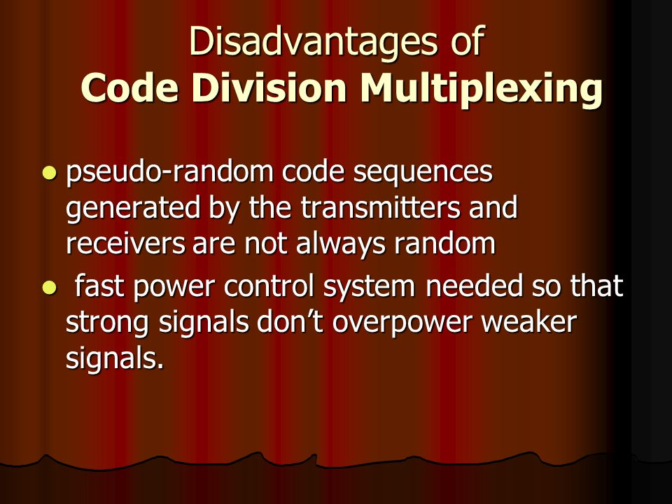Disadvantages of Code Division Multiplexing