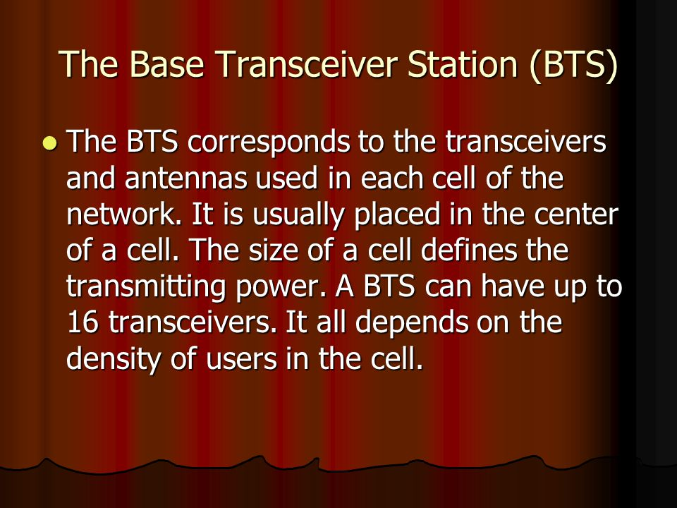 The Base Transceiver Station (BTS)