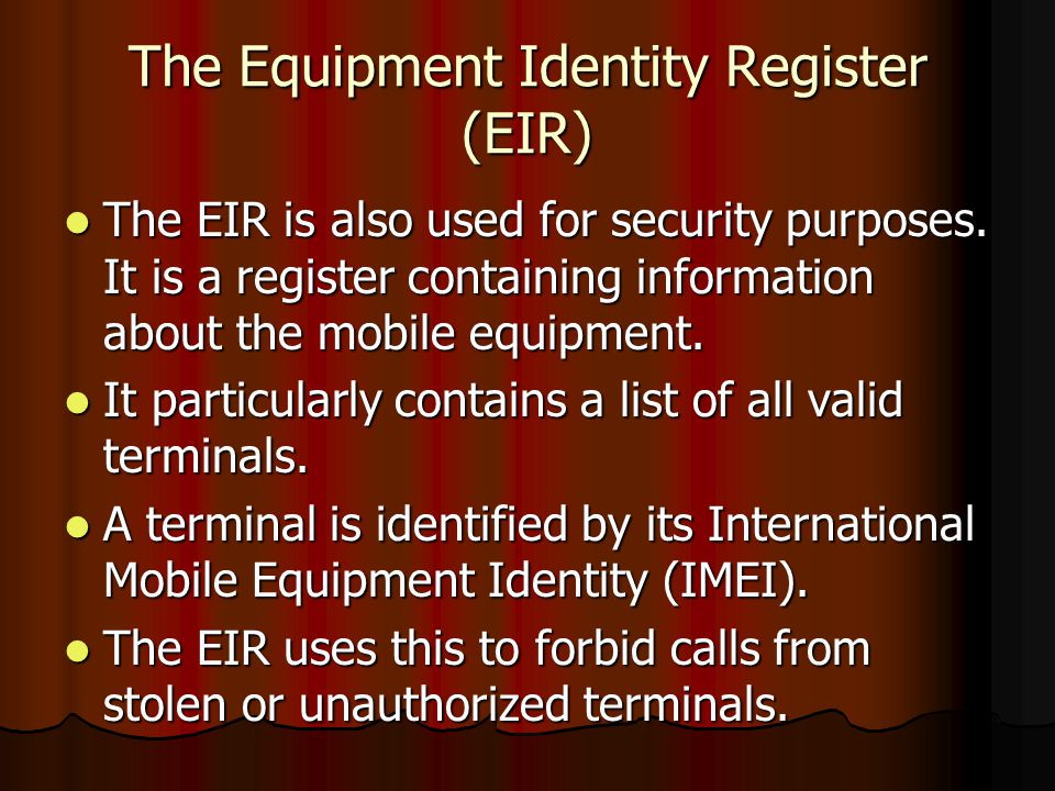 The Equipment Identity Register (EIR)