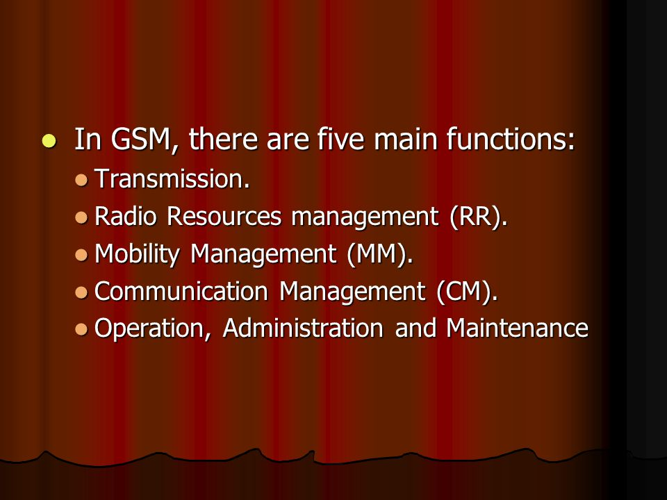 In GSM, there are five main functions:
