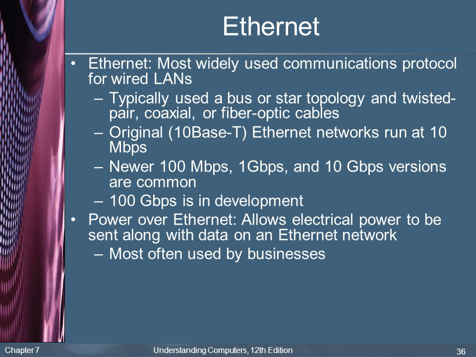 Ethernet Ethernet: Most widely used communications protocol for wired LANs.