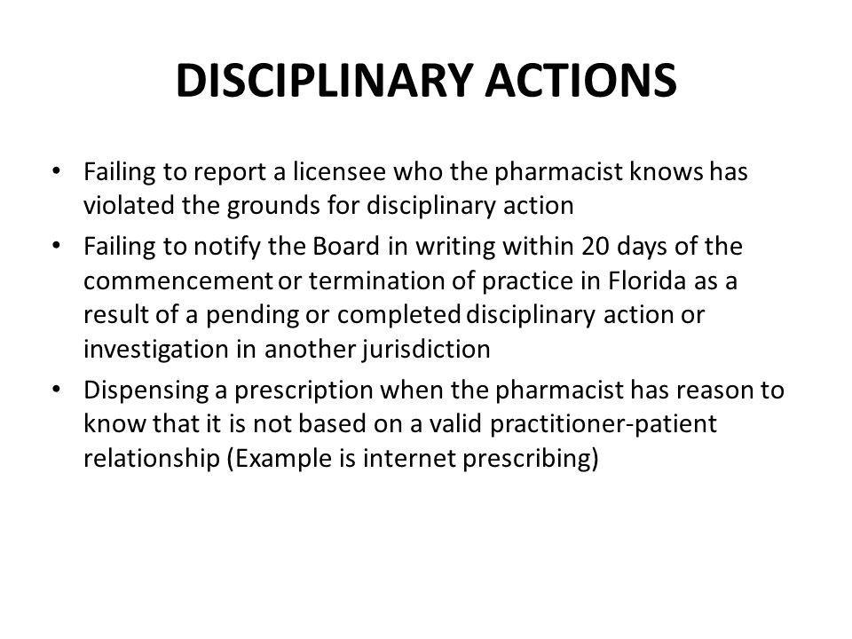DISCIPLINARY ACTIONS Failing to report a licensee who the pharmacist knows has violated the grounds for disciplinary action.
