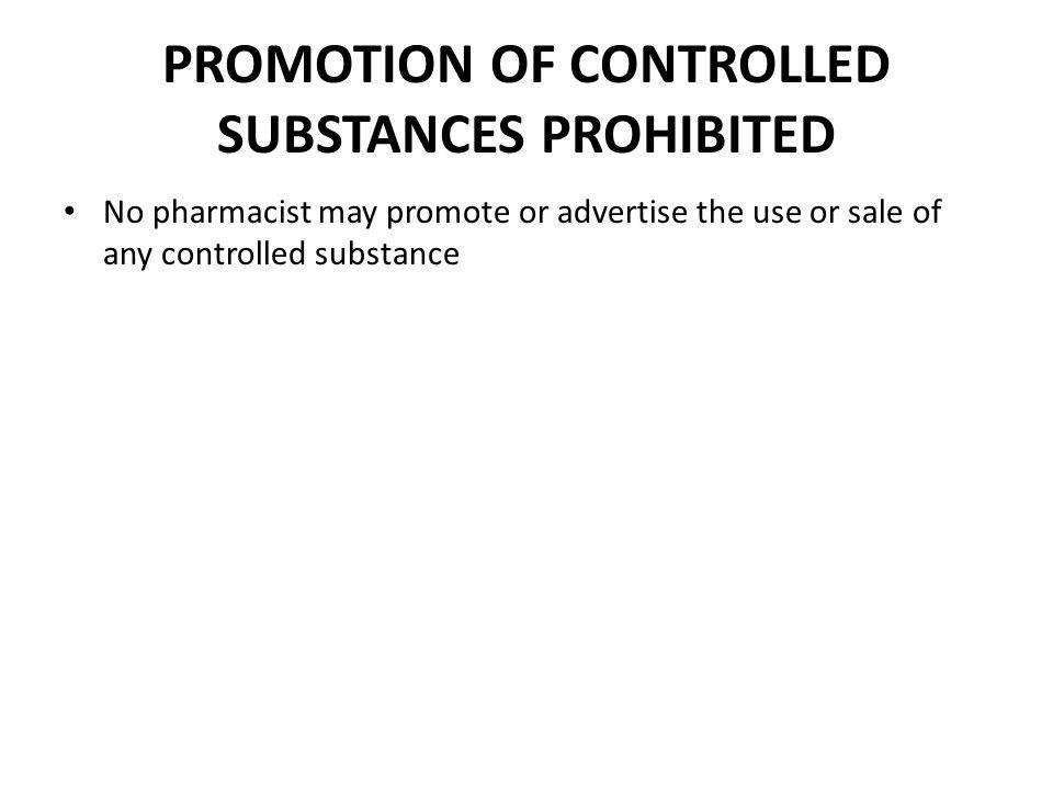 PROMOTION OF CONTROLLED SUBSTANCES PROHIBITED