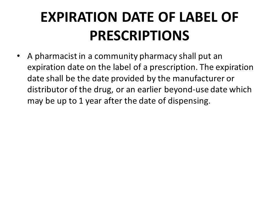 EXPIRATION DATE OF LABEL OF PRESCRIPTIONS