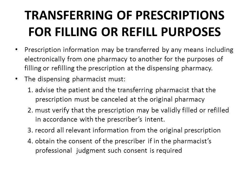 TRANSFERRING OF PRESCRIPTIONS FOR FILLING OR REFILL PURPOSES
