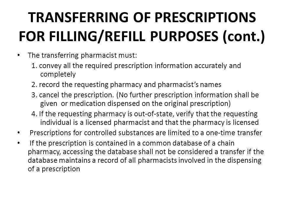 TRANSFERRING OF PRESCRIPTIONS FOR FILLING/REFILL PURPOSES (cont.)