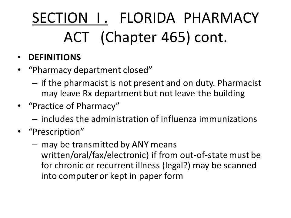 SECTION I . FLORIDA PHARMACY ACT (Chapter 465) cont.