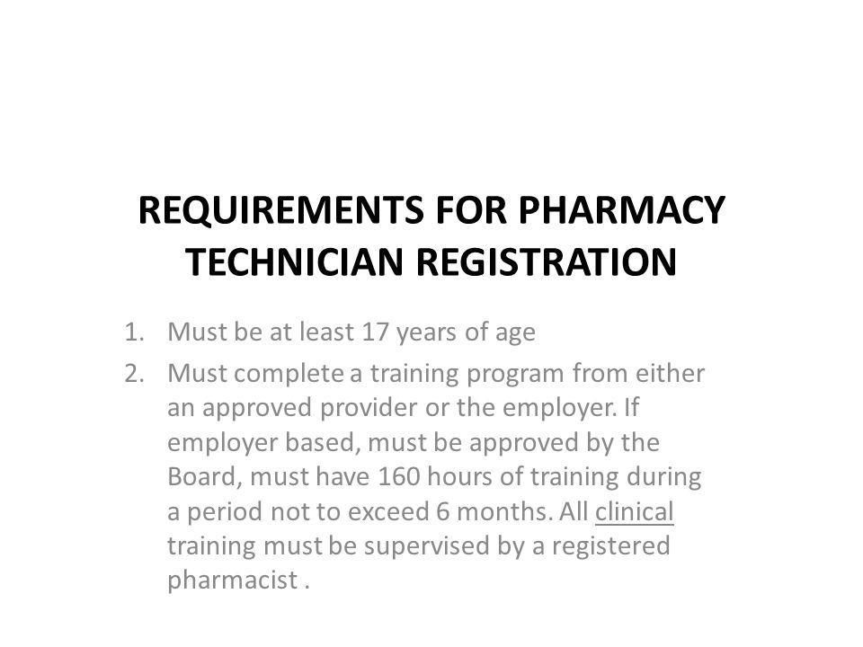 REQUIREMENTS FOR PHARMACY TECHNICIAN REGISTRATION