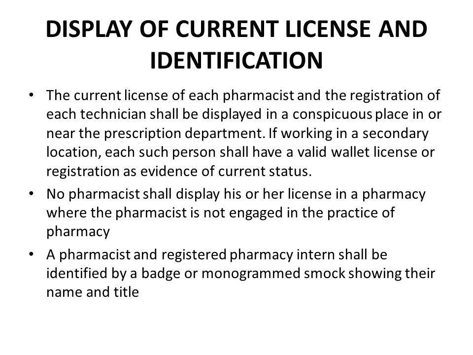 DISPLAY OF CURRENT LICENSE AND IDENTIFICATION